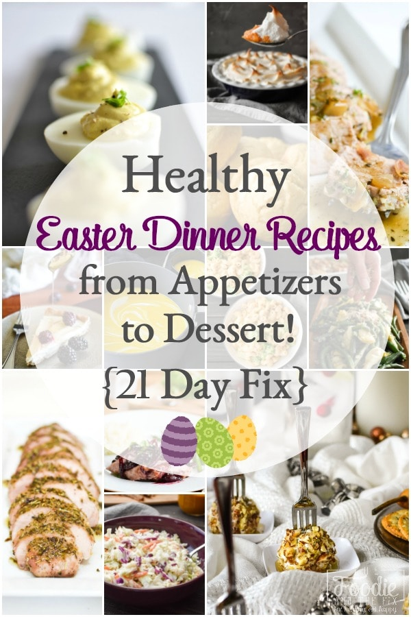 Here are a TON of delicious and healthy 21 Day Fix Easter Dinner Recipes to give you some holiday meal-planning inspo! #kidfriendly #easter #21dayfix #holiday #mealplanning