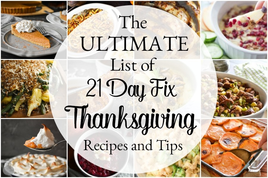 The ultimate guide to a healthy, 21 Day Fix Thanksgiving! Includes recipes and some great tips for eating at someone else's house! #21dayfix #healthy #healthyholiday #thanksgiving #healthythanksgiving #weightloss #holiday #dinner #healthydinner #holidayfood #holidaydinner