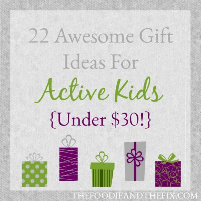 22 Awesome Gift Ideas For Active Kids {Under 30!}
