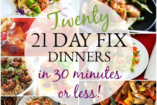 21 Day Fix Quick Dinners {30 Minutes or Less}