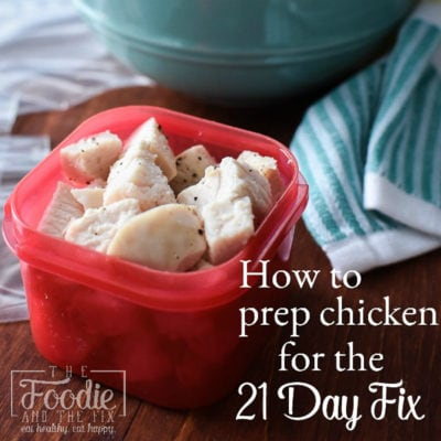 How To Prep Chicken for the 21 Day Fix
