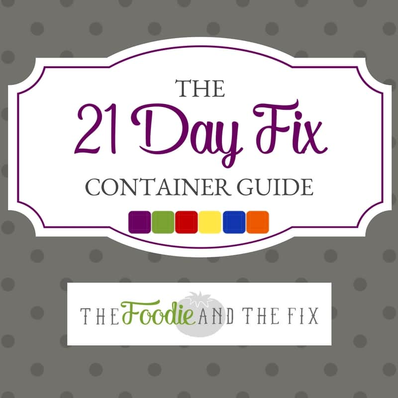 The Ultimate 21 Day Fix Container Guide Plus A Free Printable