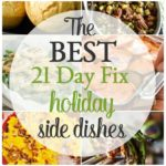 The Best 21 Day Fix Holiday Side Dishes