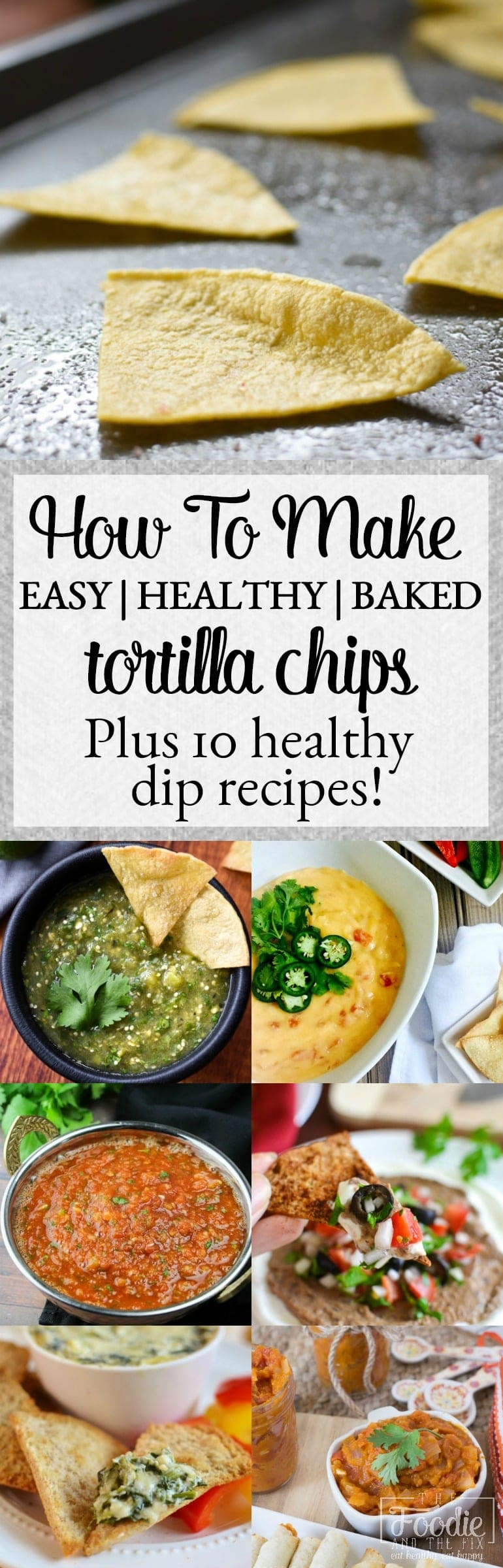 Make easy, healthy baked tortilla chips in under 10 minutes (and 10 delicious things to dip 'em in!) #superbowl #gameday #appetizer #healthy #21dayfix #partyfood #potluck #mealprep