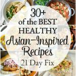 The Best 21 Day Fix Asian-Inspired Recipes