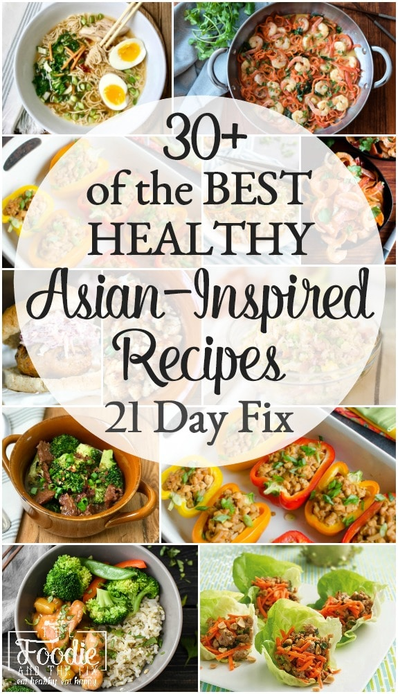 I've put together more than 30 of the BEST deliciously healthy 21 Day Fix Asian-Inspired Recipes including dinners, side dishes and even an appetizer or two. #asian #dinner #lunch #21dayfix #healthy #mealprep #kidfriendly #easy #beachbody #portioncontrol #best21dayfixrecipes