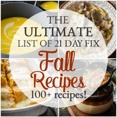 The Ultimate List of 21 Day Fix Fall Recipes