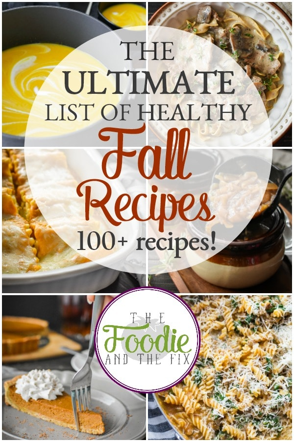 This Ultimate List of Healthy Fall Recipes has more than 100 healthy fall recipes! Breakfasts, lunches, dinners, sides, snacks AND desserts! #21dayfix #2bmindset #mealprep #fall #liift4 #kidfriendly #healthy #fallfood #falldinners #falldesserts #healthydinner #healthybreakfast #healthylunch #healthydessert