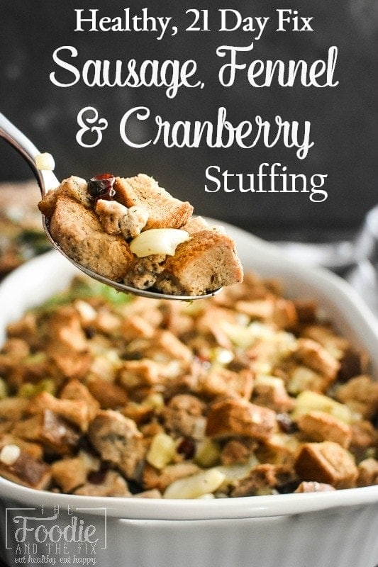 This Healthy Sausage, Fennel and Cranberry Stuffing is my delicious twist on the classic Thanksgiving must-have side dish! 21 Day Fix approved, too! #21dayfix #thanksgiving #healthythanksgiving #kidfriendly #healthy #sidedish #healthyside #wholegrain #holiday #healthyholiday #stuffing #dressing