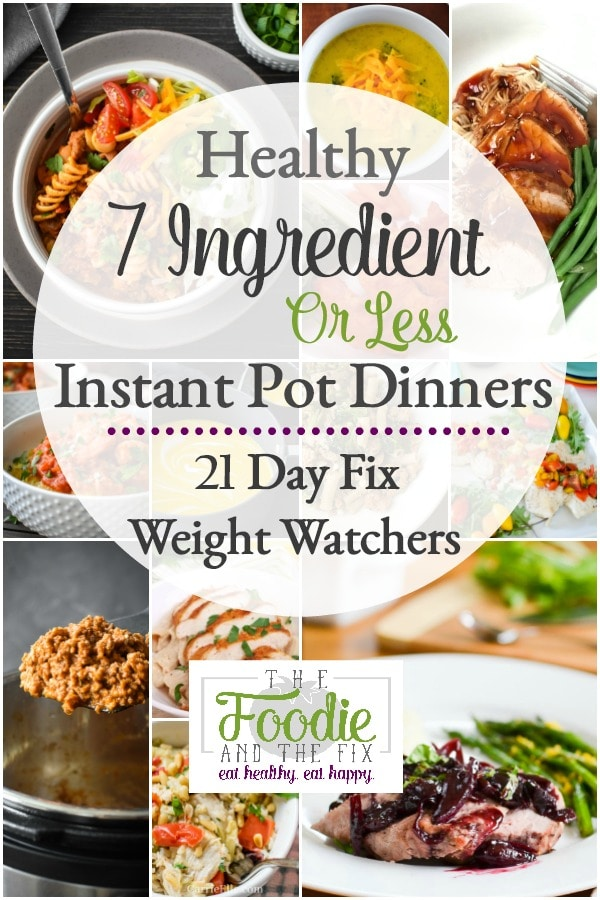 7-Ingredient-or-Less Healthy Instant Pot Dinner Recipes {21 Day Fix | Weight Watchers}