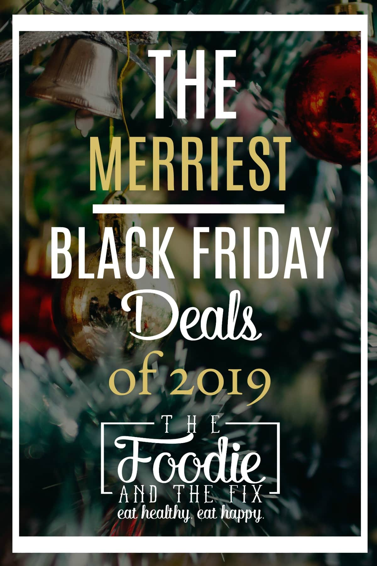 The BEST Black Friday and Cyber Monday deals for 2019 curated by The Foodie and The Fix! Updating this post all weekend long! #blackfriday #cybermonday #kitchendeals #parenting #kitchen #amazonprime