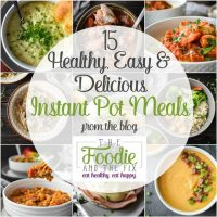 15 Healthy, Easy and Delicious Instant Pot Meals