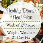 Healthy Dinner Meal Plan Week of 2/3/2020 {21 Day Fix | Weight Watchers}