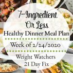 7-Ingredient or Less Healthy Dinner Meal Plan Week of 2/24/2020