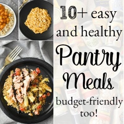 Easy Healthy Pantry Meals {Budget-Friendly!}