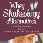 Best Whey Shakeology Alternatives | Clean Whey-Based Protein Shakes