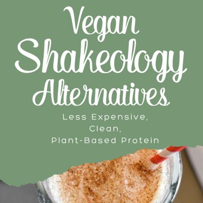 Best Vegan Shakeology Alternatives | Clean Plant-Based Protein Shakes