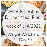 Secretly Healthy Dinner Meal Plan Week of 1/4/2021