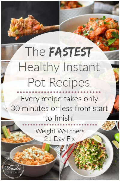 Here are the fastest healthy Instant Pot recipes! They're all 30 minutes or less from start to finish, plus they're all 21 Day Fix and Weight Watchers friendly! #21dayfix #healthy #healthydinners #mealplan #weightwatchers #ww #ultimateportionfix #mealprep